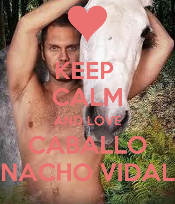 Keep Calm And Love Caballo Nacho Vidal