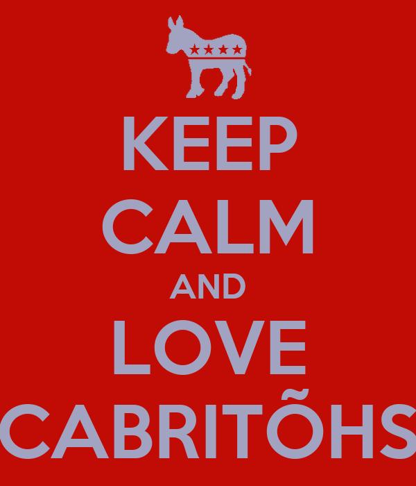 KEEP CALM AND LOVE CABRITÕHS