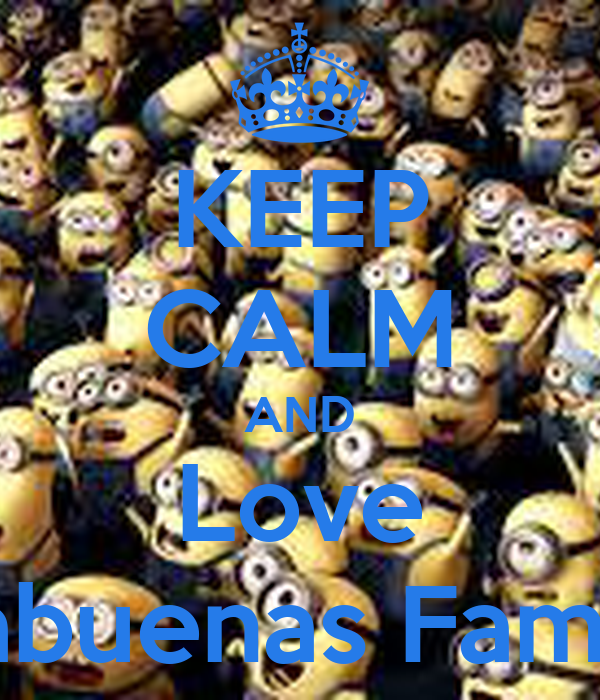 KEEP CALM AND Love Cabuenas Family