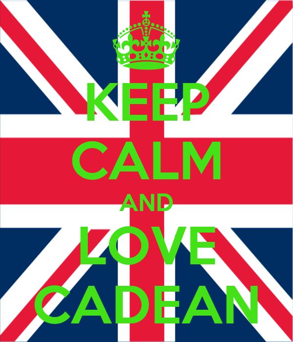 KEEP CALM AND LOVE CADEAN
