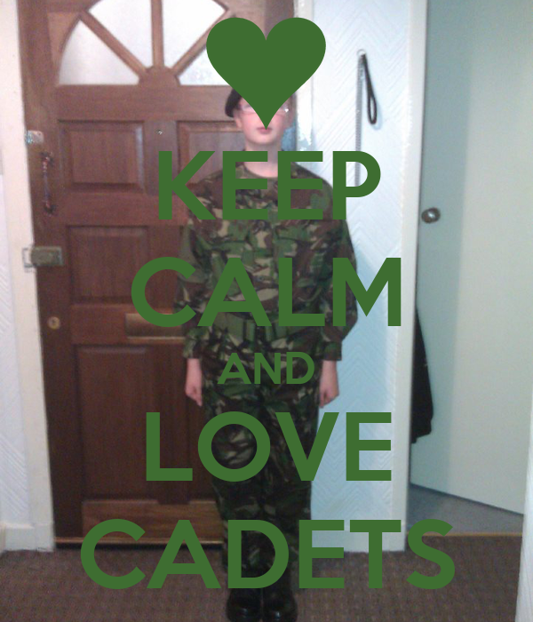 KEEP CALM AND LOVE CADETS