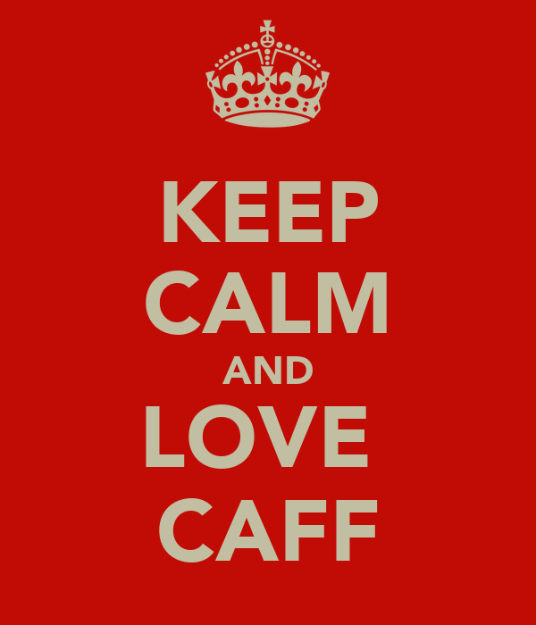 KEEP CALM AND LOVE  CAFF