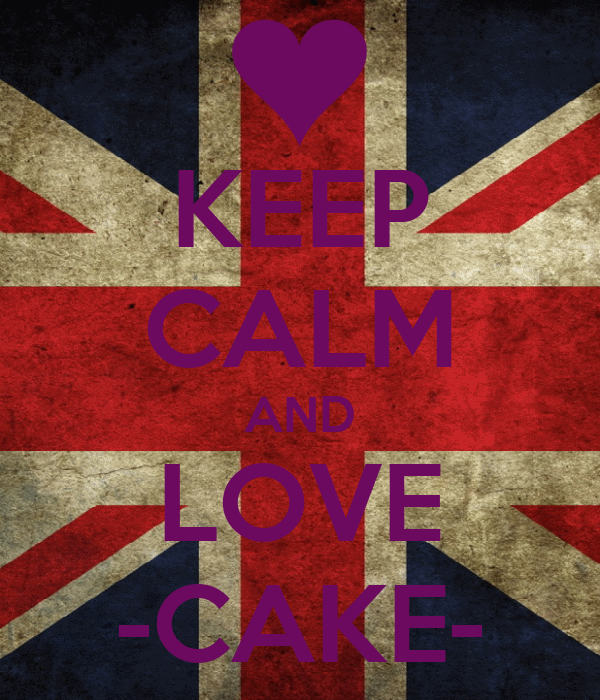 KEEP CALM AND LOVE -CAKE-