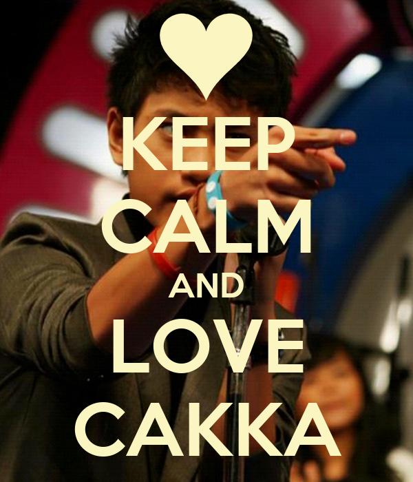 KEEP CALM AND LOVE CAKKA
