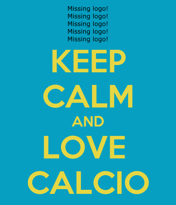 KEEP CALM AND LOVE  CALCIO