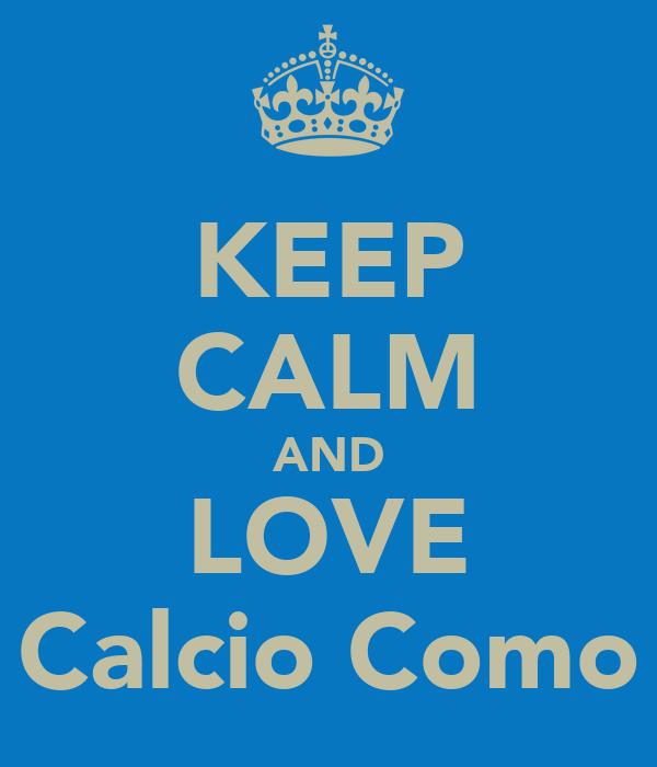 KEEP CALM AND LOVE Calcio Como
