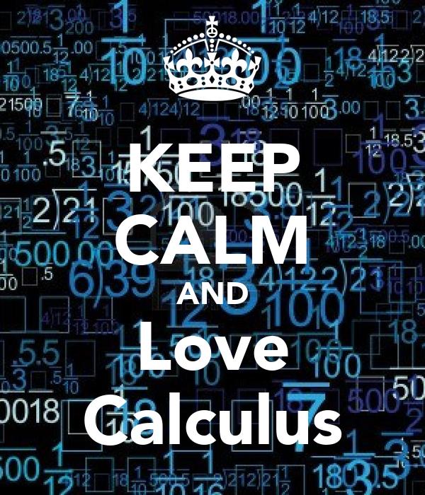 KEEP CALM AND Love Calculus