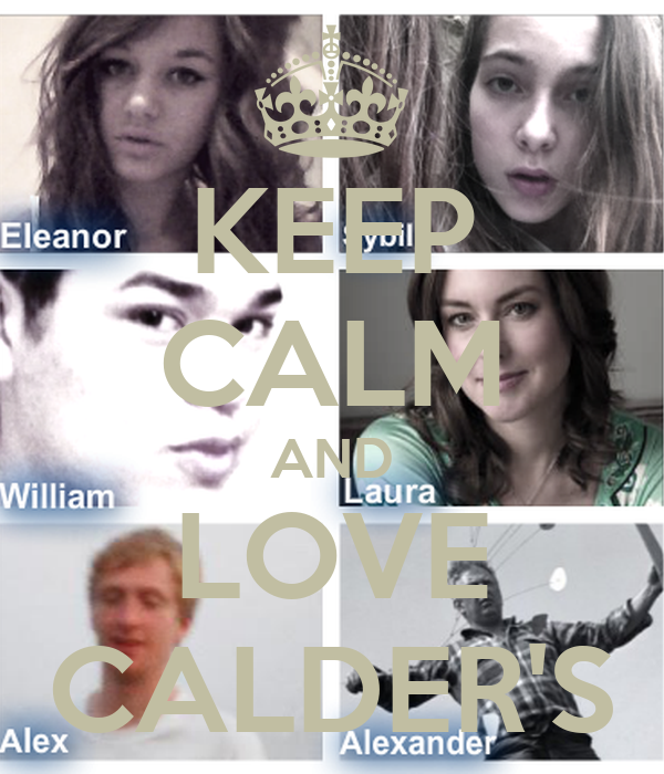 KEEP CALM AND LOVE CALDER'S