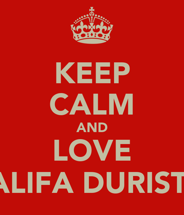 KEEP CALM AND LOVE CALIFA DURISTIC