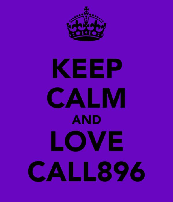 KEEP CALM AND LOVE CALL896