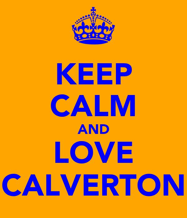 KEEP CALM AND LOVE CALVERTON