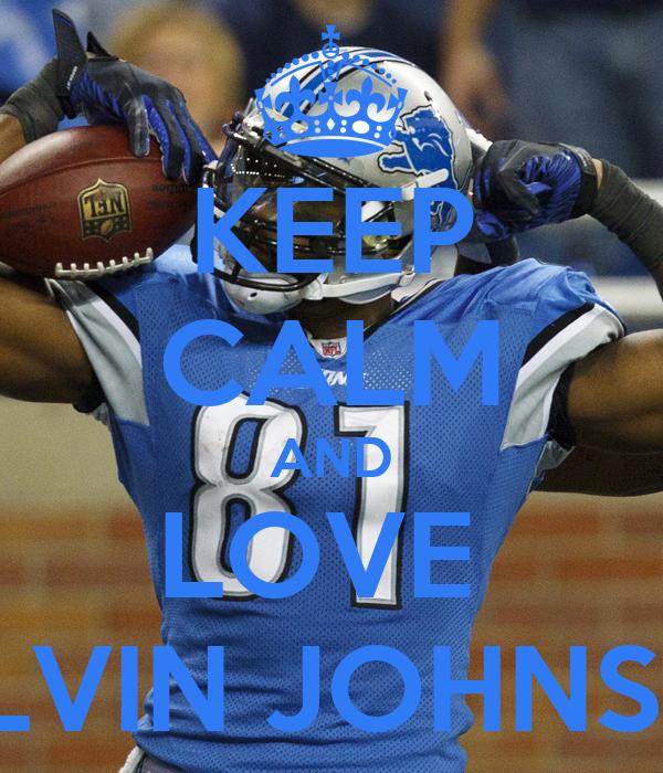 KEEP CALM AND LOVE  CALVIN JOHNSON