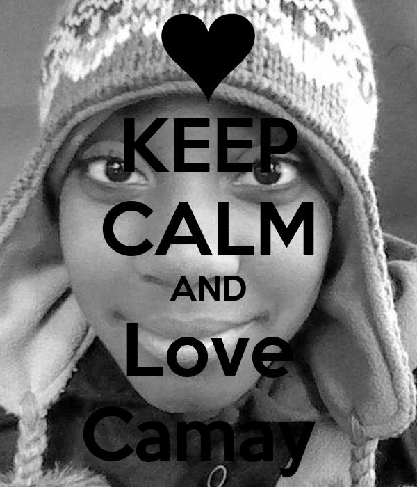 KEEP CALM AND Love Camay