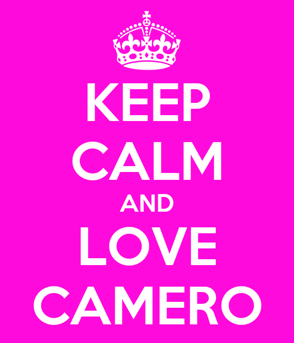 KEEP CALM AND LOVE CAMERO