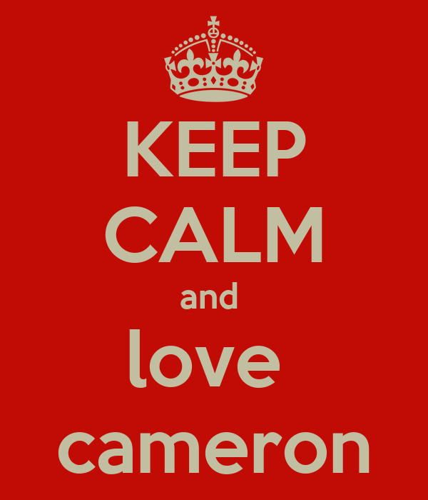 KEEP CALM and  love  cameron