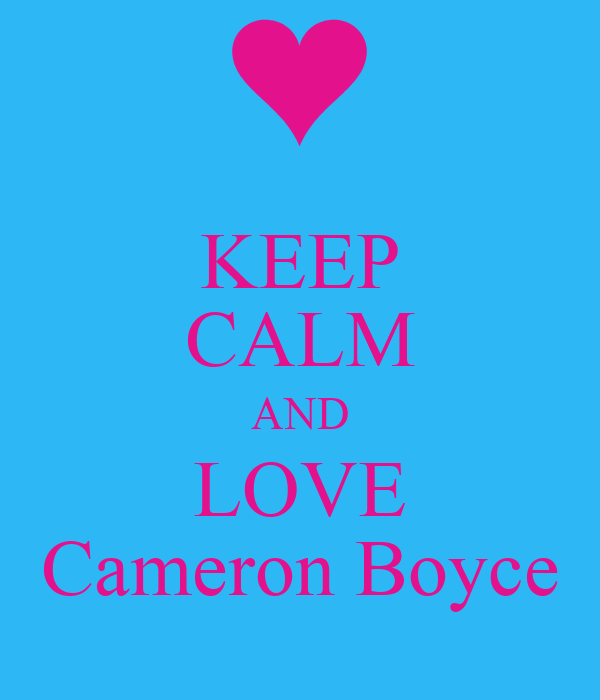 KEEP CALM AND LOVE Cameron Boyce
