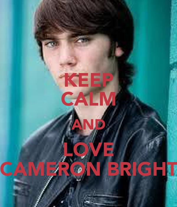KEEP CALM AND LOVE CAMERON BRIGHT