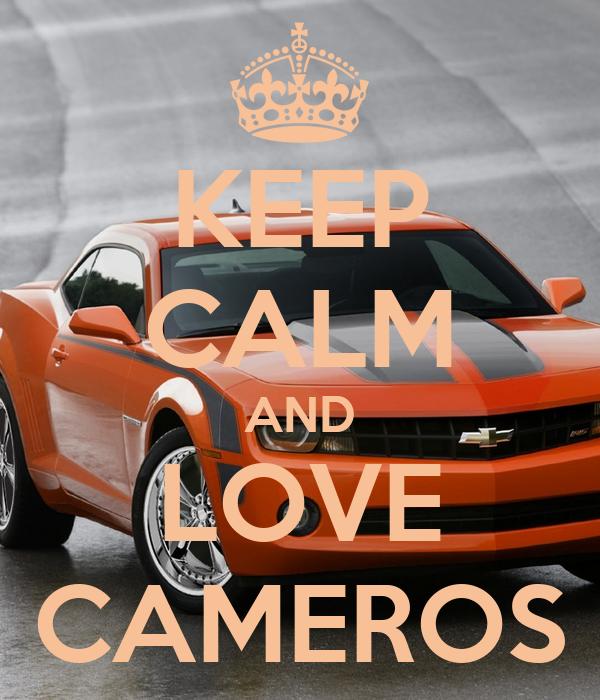 KEEP CALM AND LOVE CAMEROS