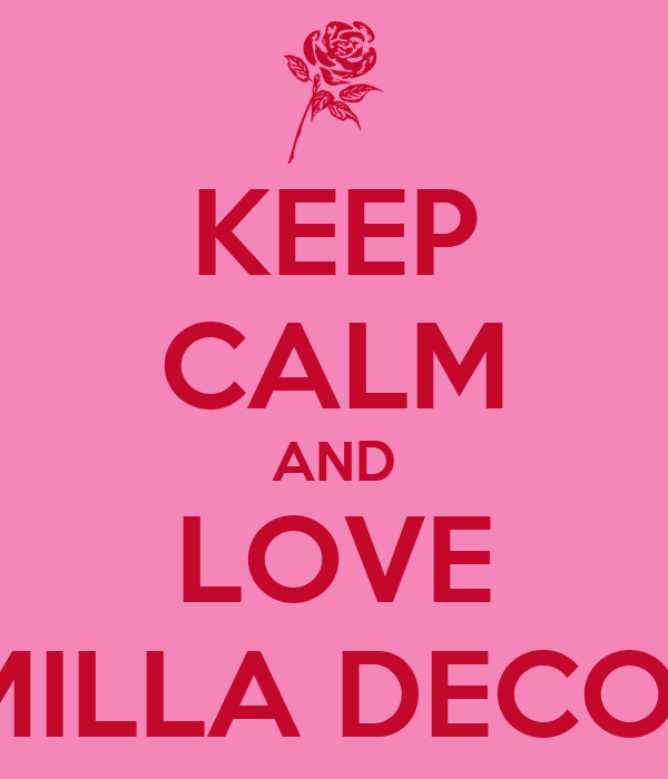 KEEP CALM AND LOVE CAMILLA DECOSTA