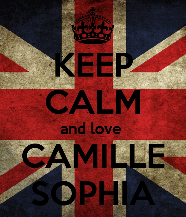 KEEP CALM and love  CAMILLE SOPHIA
