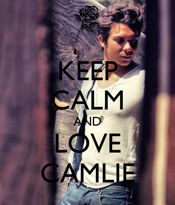 KEEP CALM AND LOVE CAMLIE