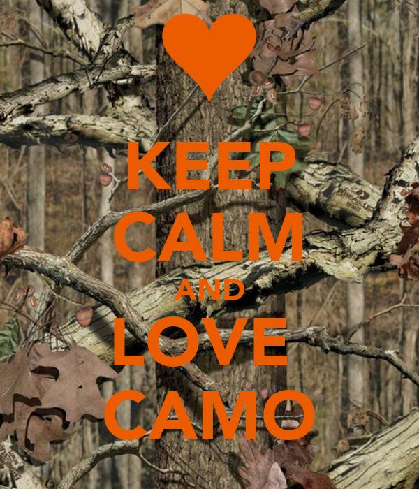 KEEP CALM AND LOVE  CAMO
