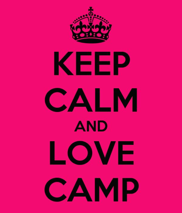 KEEP CALM AND LOVE CAMP