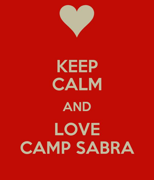 KEEP CALM AND LOVE CAMP SABRA