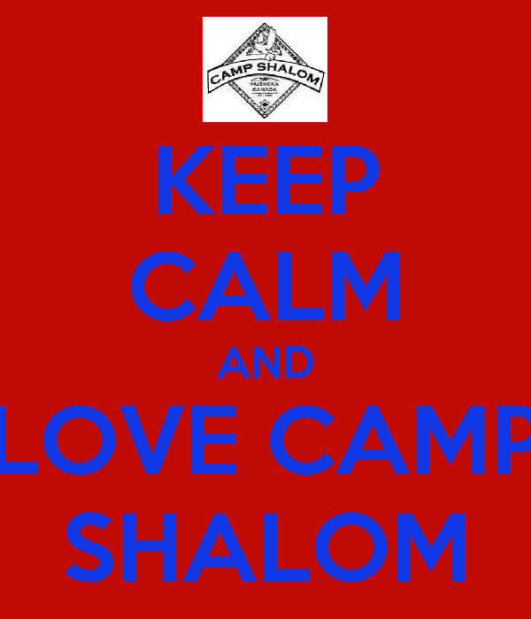 KEEP CALM AND LOVE CAMP SHALOM
