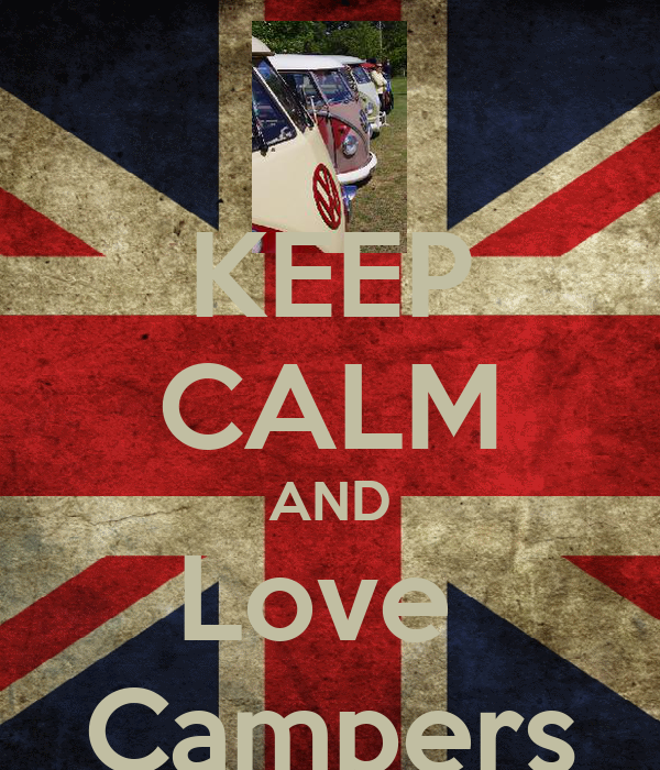 KEEP CALM AND Love  Campers