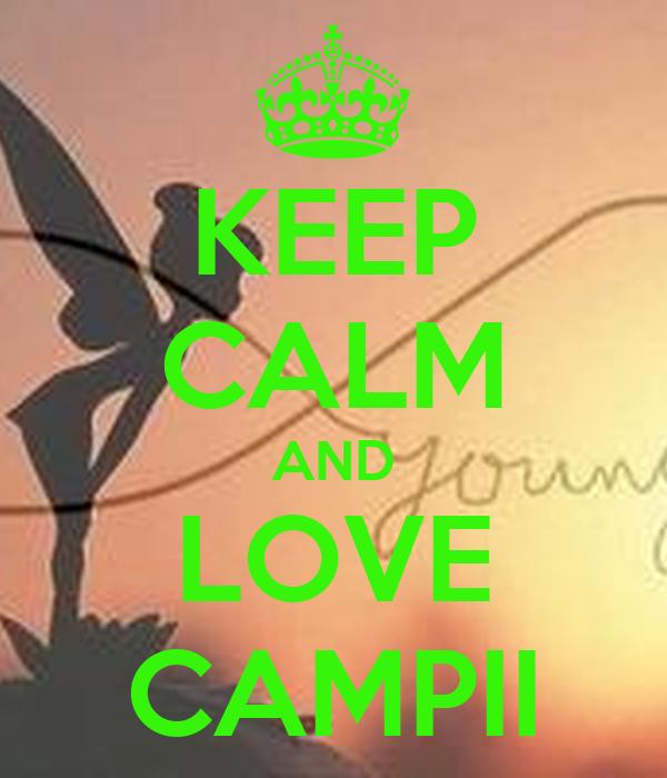 KEEP CALM AND LOVE CAMPII