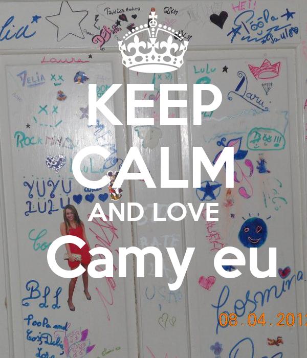 KEEP CALM AND LOVE  Camy eu