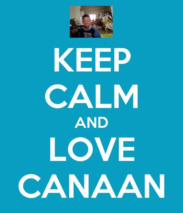 KEEP CALM AND LOVE CANAAN