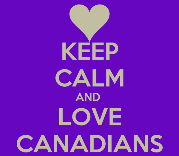 KEEP CALM AND  LOVE CANADIANS