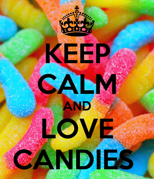 KEEP CALM AND LOVE CANDIES