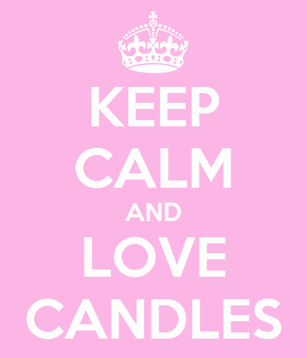 KEEP CALM AND LOVE CANDLES