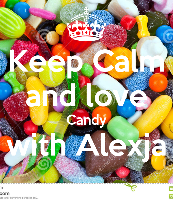 Keep Calm and love Candy with Alexja