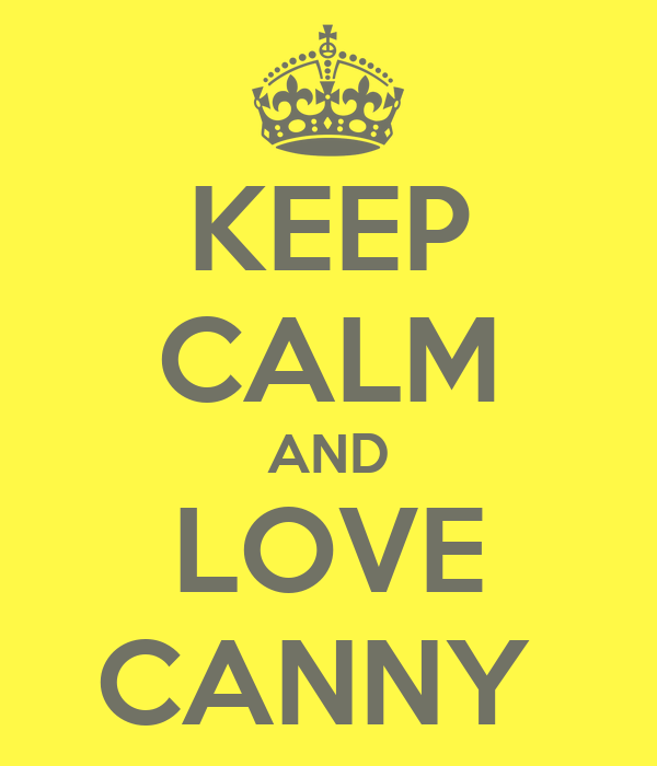 KEEP CALM AND LOVE CANNY