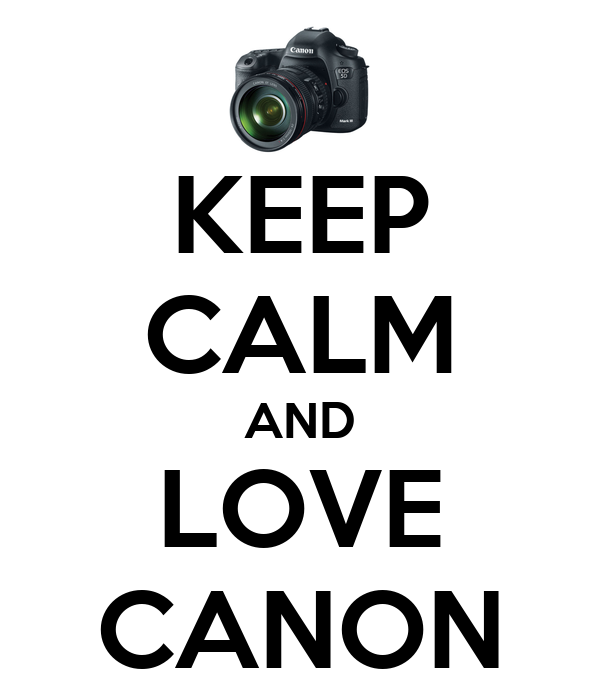 KEEP CALM AND LOVE CANON