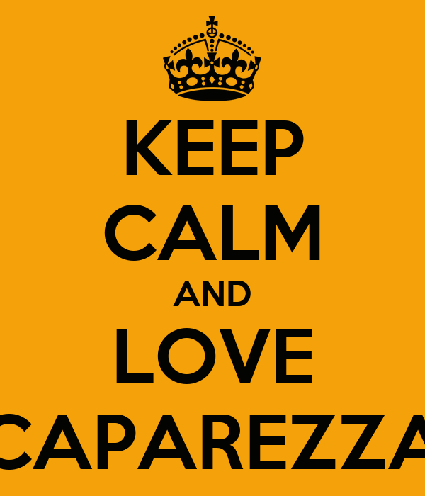KEEP CALM AND LOVE CAPAREZZA