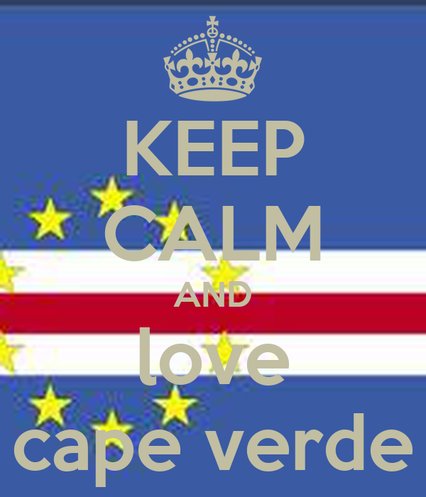 KEEP CALM AND love cape verde