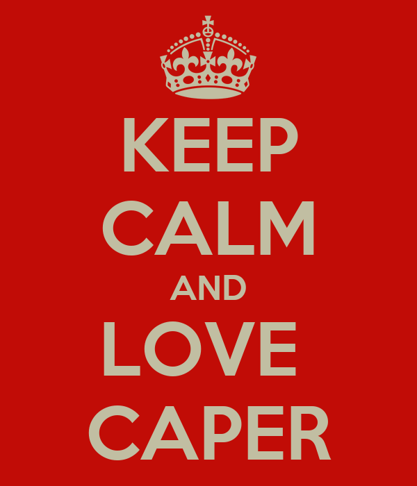 KEEP CALM AND LOVE  CAPER