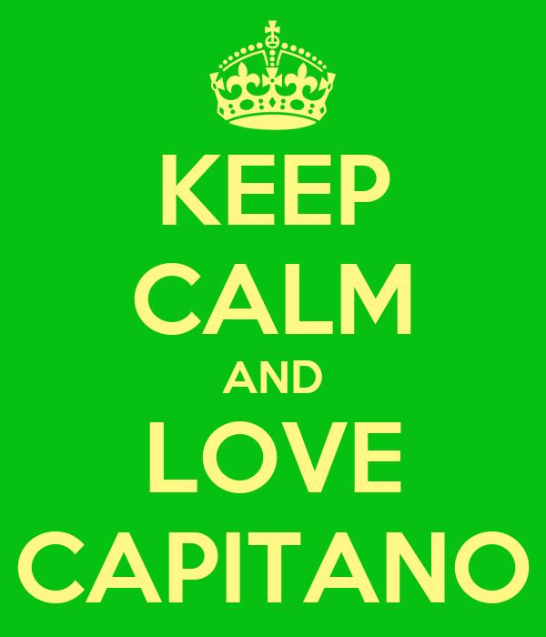KEEP CALM AND LOVE CAPITANO