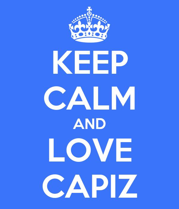 KEEP CALM AND LOVE CAPIZ