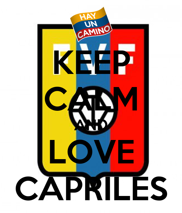 KEEP CALM AND LOVE CAPRILES