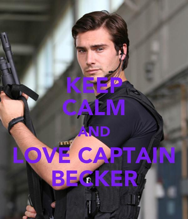 KEEP CALM AND LOVE CAPTAIN BECKER