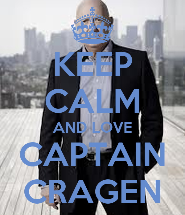 KEEP CALM AND LOVE CAPTAIN CRAGEN
