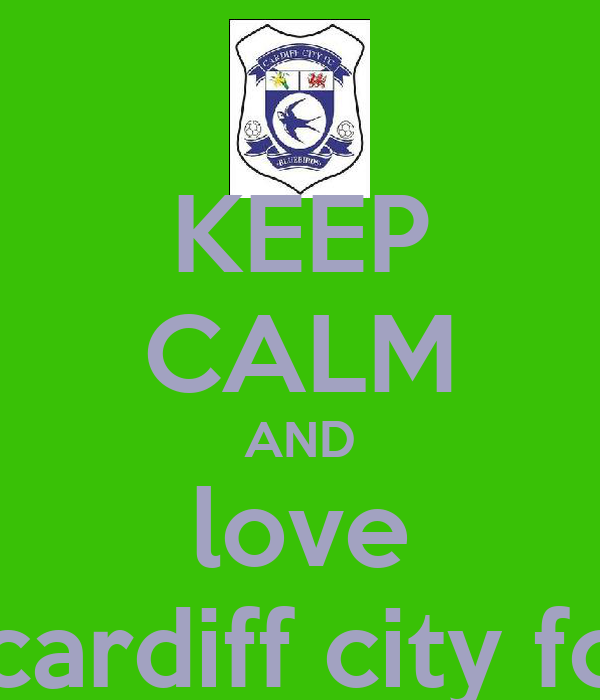 KEEP CALM AND love cardiff city fc
