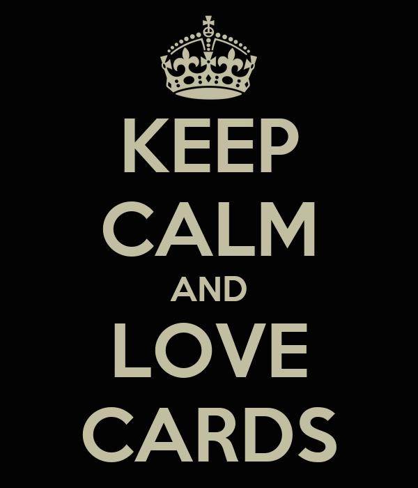 KEEP CALM AND LOVE CARDS