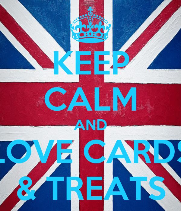 KEEP CALM AND LOVE CARDS & TREATS